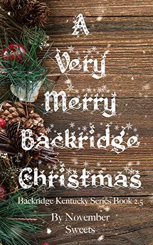 A Very Merry Backridge Christmas : Book 2.5 (A Why Choose Novella) (Backridge Kentucky Series) (English Edition)