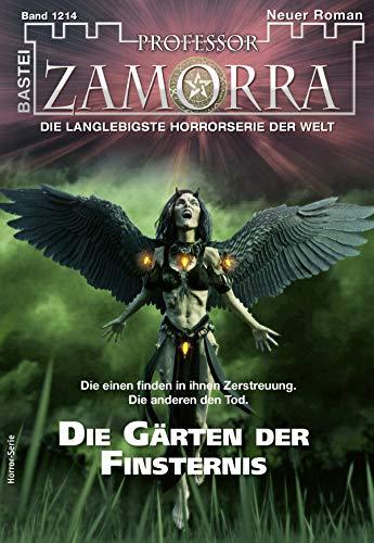 Professor Zamorra 1214 - Horror-Serie: Die Gärten der Finsternis