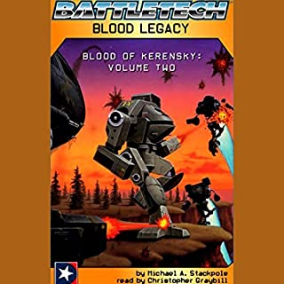 Battletech     Blood Legacy (Blood of Kerensky: Volume Two)              By:                                                                                                                                 Michael A. Stackpole                               Narrated by:                                                                                                                                 Christopher Graybill                      Length: 3 hrs and 7 mins     400 ratings     Overall 4.1