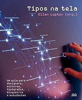 Tipos na Tela. Um Guia Para Designers, Editores, Tipógrafos, Blogueiros e Estudantes (Em Portuguese do Brasil)