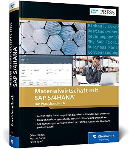 Materialwirtschaft mit SAP S/4HANA: Einkauf, Rechnungsprüfung, Bestandsführung und Disposition: Ihr Ratgeber zu allen wichtigen MM-Funktionen (SAP PRESS)
