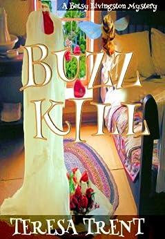 Buzzkill (Pecan Bayou Series Book 4) by [Teresa Trent]