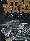 Star Wars, épisode 2 - Plans secrets des vaisseaux et engins