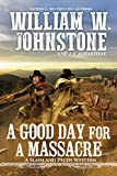 A Good Day for a Massacre (A Slash and Pecos Western)