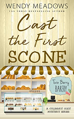 Cast the First Scone (Twin Berry Bakery Book 5) by [Wendy Meadows]