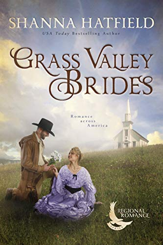 Grass Valley Brides: A Sweet Historical Romance Set in Grass Valley, Oregon (Regional Romance Series Book 3) by [Shanna Hatfield]