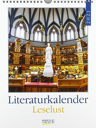 Literaturkalender Leselust 2021: Literarischer Wochenkalender * 1 Woche 1 Seite * literarische Zitate und Bilder * 24 x 32 cm