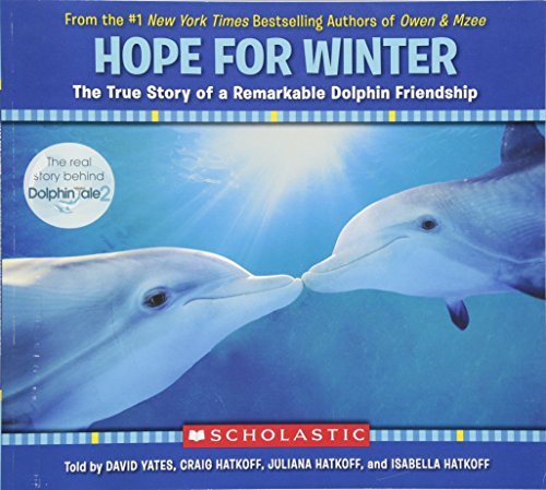 Hope for Winter: The True Story of a Remarkable Dolphin Friendship