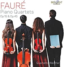 Fauré: Piano Quartets Op.15 & Op.45