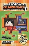 """Diario De Un Espía Adolescente De Minecraft 1: """"El Regreso Del Golem De Hierro"""": (Un libro no oficial de Minecraft)..."""