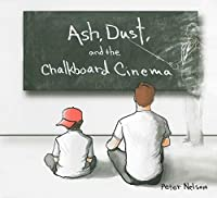 Ash Dust & The Chalkboard Cinema