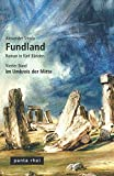 Fundland: Im Umkreis der Mitte