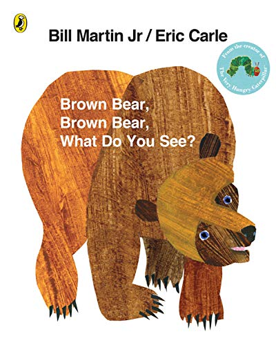 Brown Bear, Brown Bear, What Do You See?. by Bill Martin, JR.