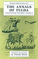 The Annals of Fulda: Ninth-Century Histories (Manchester Medieval Sources)