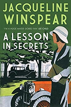 A Lesson in Secrets: Sleuth Maisie faces subterfuge and the legacy of the Great War (Maisie Dobbs Mysteries Series Book 8) by [Jacqueline Winspear]