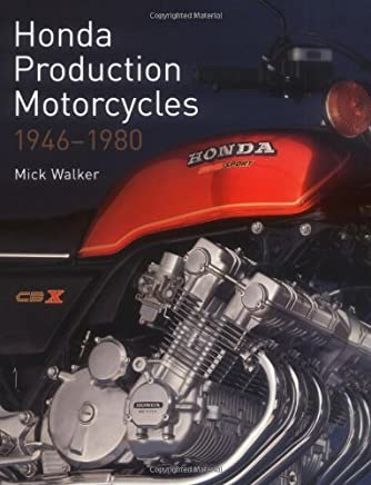 Honda Production Motorcycles 1946-1980 (Crowood Motoclassics) by Mick Walker (23-Jan-2006) Hardcover