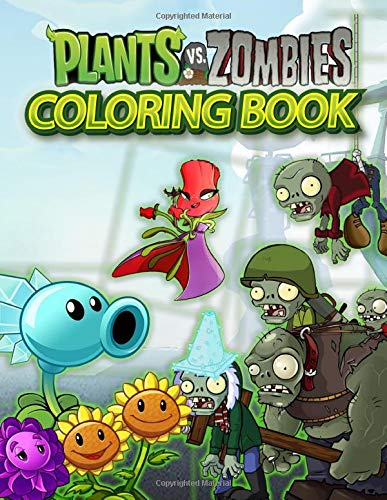 Plants And Zombies Coloring Book: Perfect Gift For Children And Adults Developing Coloring Skills, Relaxing And Relieving Stress - Various illustrations of Plants And Zoombies