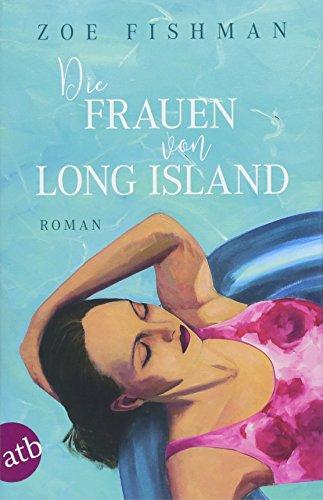 Die Frauen von Long Island: Roman