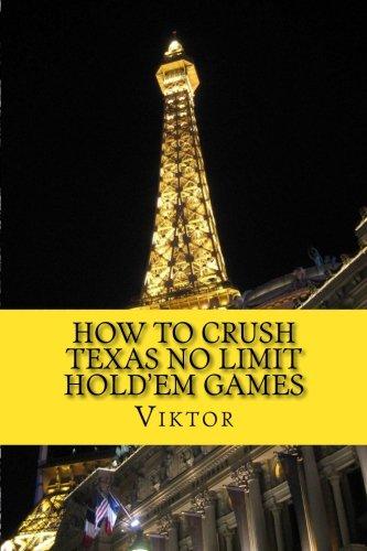 How To Crush Texas No Limit Hold'em Games
