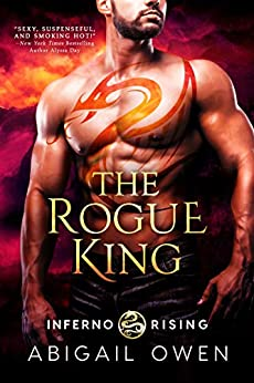 The Rogue King (Inferno Rising Book 1) by [Abigail Owen]