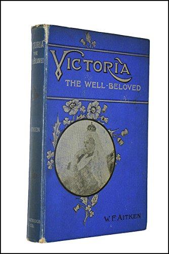 Victoria The Well-Beloved