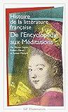 Histoire de la littérature française - De l'Encyclopédie aux Méditations