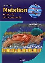Natation - Un guide illustré pour gagner en force, en vitesse et en endurance d'Ian McLeod