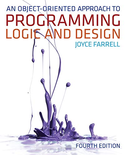Compare Textbook Prices for An Object-Oriented Approach to Programming Logic and Design 4 Edition ISBN 9781133188223 by Farrell, Joyce