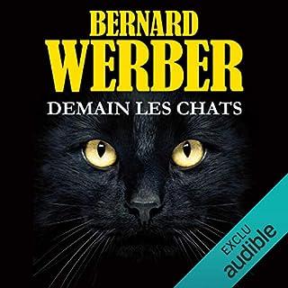Demain les chats                   De :                                                                                                                                 Bernard Werber                               Lu par :                                                                                                                                 Christine Braconnier                      Durée : 9 h et 8 min     207 notations     Global 4,0