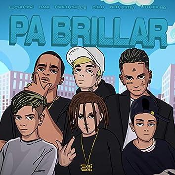 Pa´Brillar (feat. Neo Pistea, Dani, Pablo Chill-E, Lito Kirino) [Remix]