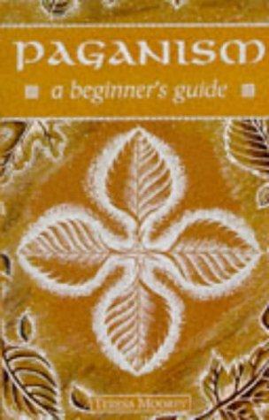 Paganism: A Beginner's Guide (Bieginner's Series) by Teresa Vidgen-Moorey (1996-09-01)
