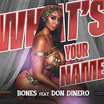What's Your Name (feat. Don Dinero)