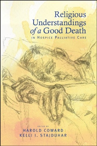 Religious Understandings of a Good Death in Hospice Palliative Care (SUNY Series in Religious Studies)
