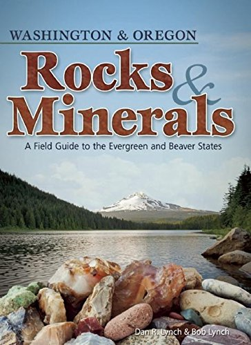 Compare Textbook Prices for Rocks & Minerals of Washington and Oregon: A Field Guide to the Evergreen and Beaver States Rocks & Minerals Identification Guides  ISBN 9781591932932 by Lynch, Dan R.,Lynch, Bob