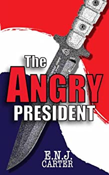 The Angry President  President Series Book 3