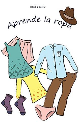 """Libros para niños: """"Aprende la ropa"""" (Spanish Edition): (Diccionaria para niños, Aprendizaje temprano)"""