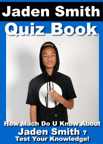 Jaden Smith Quiz Book - 50 Fun & Fact Filled Questions About Mr Karate Kid Himself Jaden Smith (English Edition)
