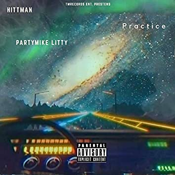 Practice (feat. PartyMike Litty)