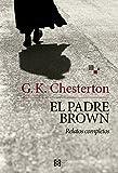 El padre Brown: Relatos completos (Literaria n 5)