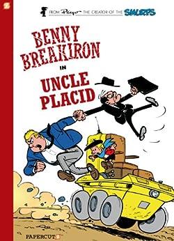 [Peyo, Yvan Delporte, Will Maltaite, François Walthéry]のBenny Breakiron #4: Uncle Placid (English Edition)