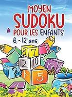 Sudoku pour les enfants: Sudoku incroyable et facile pour les enfants