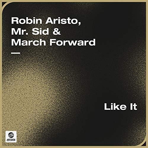 Robin Aristo, Mr. Sid & March Forward