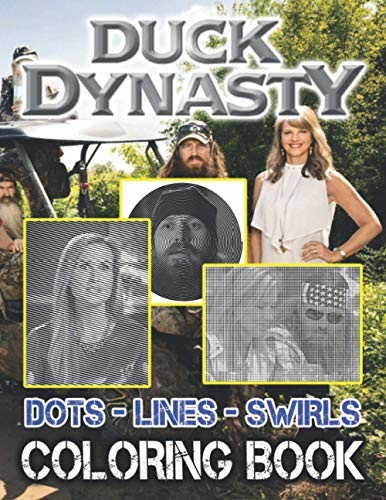 Duck Dynasty Dots Lines Swirls Coloring Book: Duck Dynasty Stress Relieving Activity Color Books For Adults And Kids