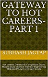 Gateway To Hot Careers-Part 1: Hot careers Entrance & Competitive Exams How to study Improve memory Engineering Medicine IAS Air Force Navy CA etc (Subhash ... Guidance Amazon Books) (English Edition)