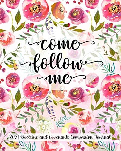 Come Follow Me 2021 Doctrine and Covenant Companion Journal: Pink Floral Pattern
