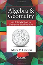 Algebra & Geometry: An Introduction to University Mathematics