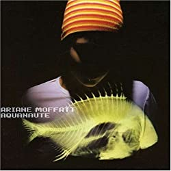 Aquanaute by Moffatt, Ariane (2007-01-08)