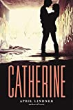 Catherine - April Lindner