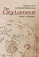 The City Lament: Jerusalem Across the Medieval Mediterranean