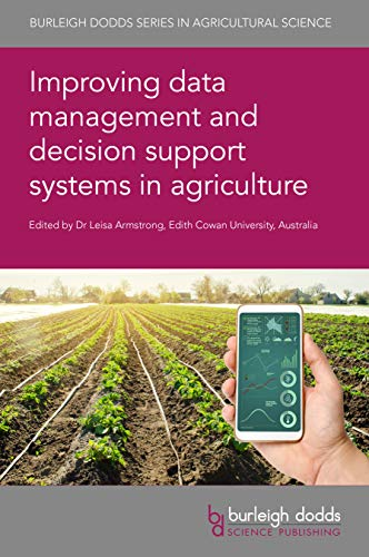 Improving data management and decision support systems in agriculture (Burleigh Dodds Series in Agricultural Science Book 85) (English Edition)